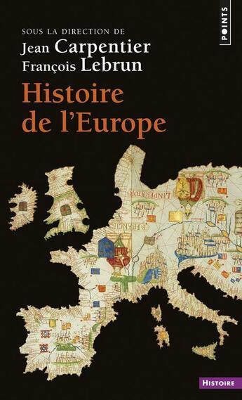 Couverture du livre « Histoire de l'Europe » de Francois Le Brun et Jean Carpentier aux éditions Points