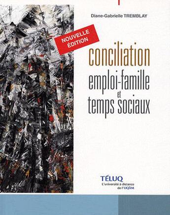 Couverture du livre « Conciliation emploi-famille et temps sociaux » de Diane-Gabrielle Tremblay aux éditions Pu De Quebec