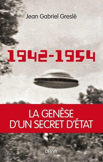 Couverture du livre « 1942-1954 ; genèse d'un secret d'état » de Jean-Gabriel Gresle aux éditions Dervy