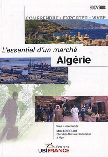 Couverture du livre « Algerie L'Essentiel D'Un Marche (2e Edition) 2007-2008 » de Bouteiller Marc (Sou aux éditions Ubifrance