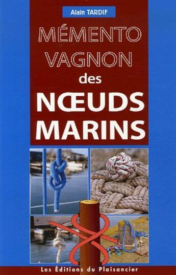 Couverture du livre « Memento Des Noeuds Marins » de Collectif aux éditions Vagnon