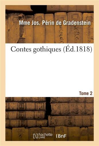 Couverture du livre « Contes gothiques. tome 2 » de Perin De Gradenstein aux éditions Hachette Bnf