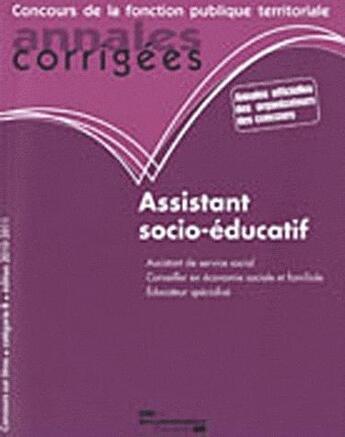 Couverture du livre « Assistant socio-educatif 2010-2011 ; concours de la fonction publique territoriale » de Collectif aux éditions Documentation Francaise