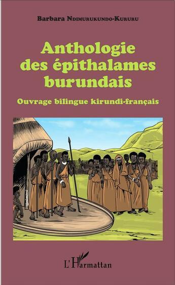 Couverture du livre « Anthologie des épithalames burundais ; ouvrage bilingue kirundi-français » de Barbara Ndimurukundo-Kururu aux éditions L'harmattan