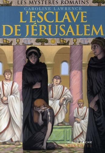 Couverture du livre « Les mystères romains T.13 ; l'esclave de Jérusalem » de Caroline Lawrence aux éditions Milan