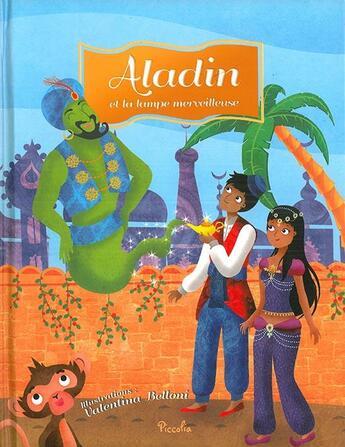 Couverture du livre « Aladin et la lampe merveilleuse » de Valentina Belloni aux éditions Piccolia