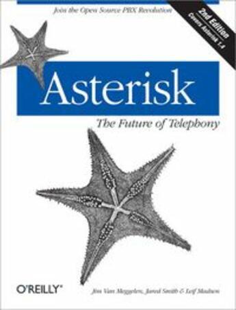 Couverture du livre « Asterisk ; the future of telephony » de Jim Van Meggelen aux éditions O Reilly