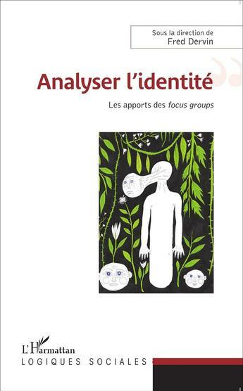 Couverture du livre « Analyser l'identité ; les apports des focus groups » de Fred Dervin aux éditions L'harmattan