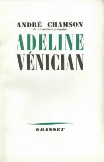 Couverture du livre « Adeline Venician » de Andre Chamson aux éditions Grasset Et Fasquelle