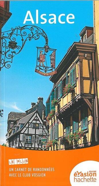 Couverture du livre « GUIDE EVASION ; Alsace » de Collectif aux éditions Hachette Tourisme