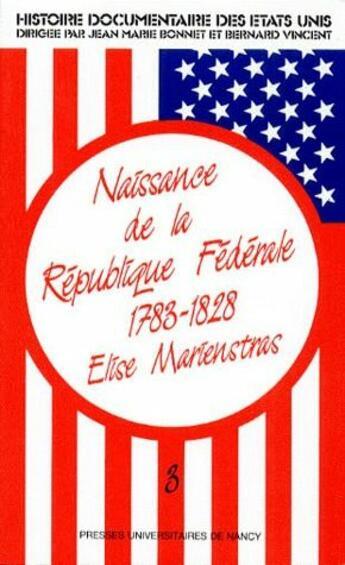 Couverture du livre « Naissance de la répulique fédérale (1783-1828) » de Elise Marienstras aux éditions Pu De Nancy