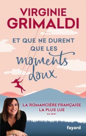 Couverture du livre « Et que ne durent que les moments doux » de Virginie Grimaldi aux éditions Fayard