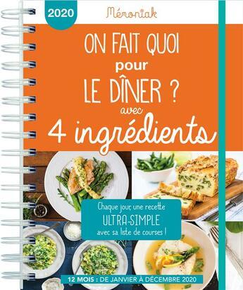 Couverture du livre « Mémoniak ; agenda ; on fait quoi pour le dîner ? avec 4 ingrédients (édition 2020) » de Severine Auge aux éditions Editions 365