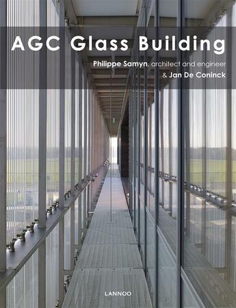 Couverture du livre « AGC Glass Building » de Philippe Samyn et Jan De Coninck aux éditions Lannoo