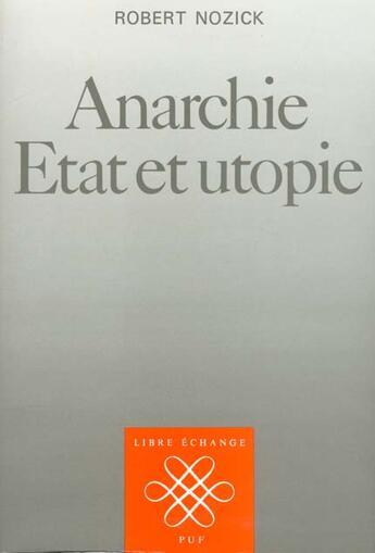 Couverture du livre « Anarchie Etat Et Utopie » de Robert Nozick aux éditions Puf