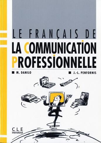 Couverture du livre « Francais communication profes » de Danilo Michel aux éditions Cle International