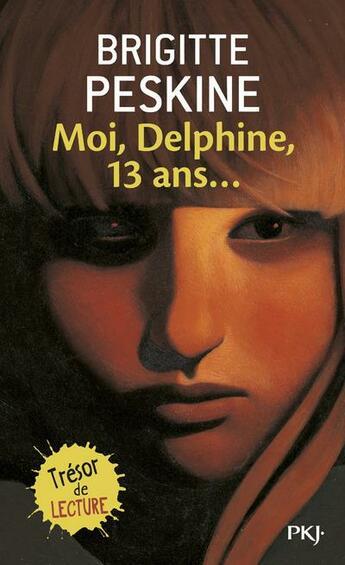 Couverture du livre « Moi, Delphine, 13 ans » de Brigitte Peskine aux éditions Pocket Jeunesse