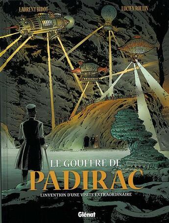 Couverture du livre « Le gouffre de Padirac t.2 ; l'invention d'une visite extraordinaire » de Lucien Rollin et Laurent Bidot aux éditions Glenat