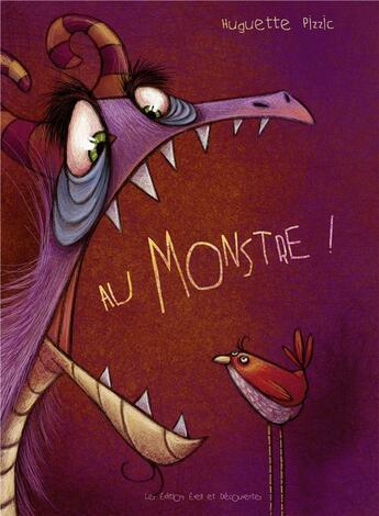 Couverture du livre « Au monstre » de Huguette Pizzic aux éditions Eveil Et Decouvertes