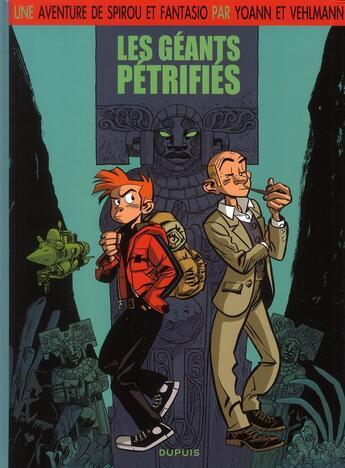 Couverture du livre « Une aventure de Spirou et Fantasio t.1 ; les géants pétrifiés » de Fabien Vehlmann et Yoann aux éditions Dupuis