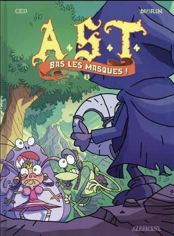 Couverture du livre « A.S.T. t.3 ; bas les masques ! » de Ced et Jean-Philippe Morin aux éditions Sarbacane