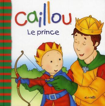 Couverture du livre « Caillou ; le prince » de Jocelyne Sanschagrin aux éditions Chouette