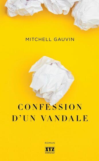 Couverture du livre « Confession d'un vandale » de Gauvin Mitchell aux éditions Les Éditions Xyz