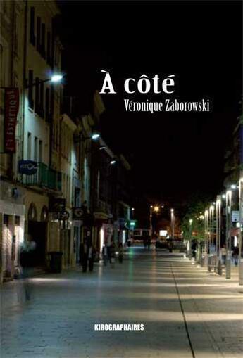 Couverture du livre « à côté » de Veronique Zaborowski aux éditions Kirographaires