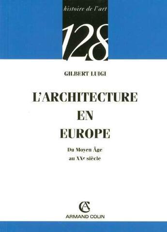 Couverture du livre « Archictecture européene moyen âge » de Luigi aux éditions Armand Colin
