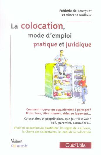 Couverture du livre « La colocation, mode d'emploi pratique et juridique » de Frederic De Bourguet et Vincent Guilloux aux éditions Vuibert