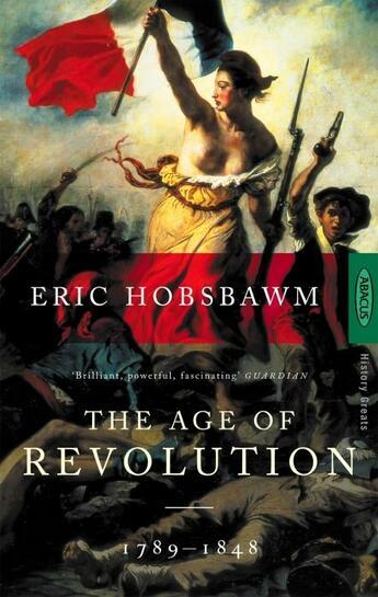 Couverture du livre « AGE OF REVOLUTION » de Eric Hobsbawm aux éditions Abacus