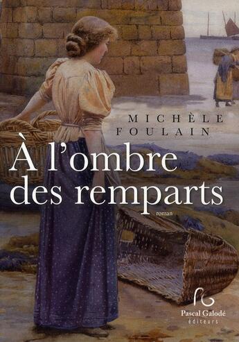 Couverture du livre « à l'ombre des remparts » de Michele Foulain aux éditions Pascal Galode