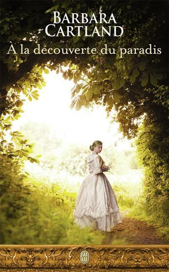 Couverture du livre « à la decouverte du paradis » de Barbara Cartland aux éditions J'ai Lu