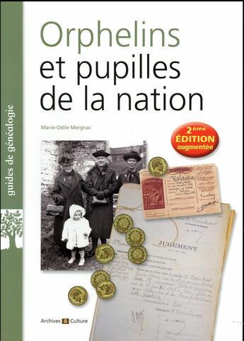 Couverture du livre « Orphelins et pupilles de la nation (2e édition) » de Marie-Odile Mergnac aux éditions Archives Et Culture