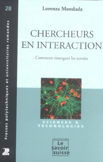 Couverture du livre « Chercheurs En Interaction : Comment Emergent Les Savoirs 28 » de Mondada L aux éditions Ppur