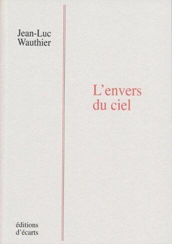Couverture du livre « L'envers du ciel » de Jean-Luc Wauthier aux éditions Ecarts