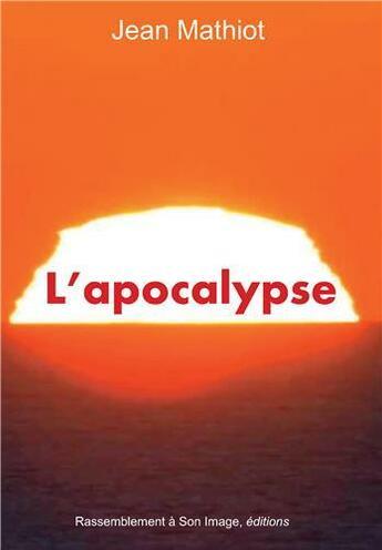 Couverture du livre « L'apocalypse selon les saints » de Jean Mathiot aux éditions R.a. Image