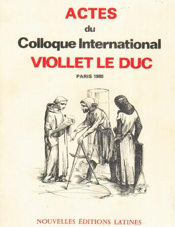 Couverture du livre « Actes du colloque international Viollet Le Duc ; Paris 1980 » de Eugene-Emmanuel Viollet-Le-Duc aux éditions Nel