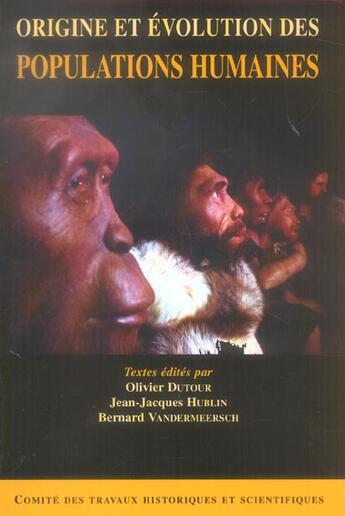 Couverture du livre « Origine et évolution des populations humaines » de Olivier Dutour et Bernard Vandermeersch et Jean-Jacques Hublin aux éditions Cths Edition