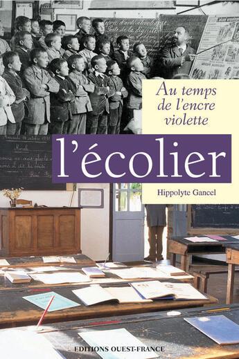 Couverture du livre « Au temps de l'encre violette ; l'écolier » de  aux éditions Ouest France