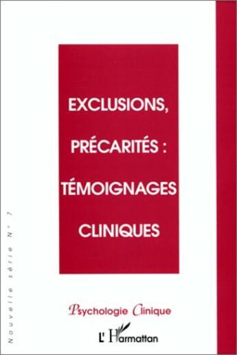 Couverture du livre « Exclusions, précarités ; témoignages cliniques » de Collectif aux éditions L'harmattan