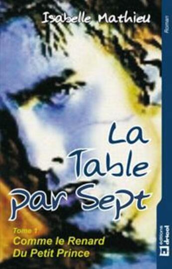 Couverture du livre « La table par sept t.1 ; comme le renard du Petit Prince » de Isabelle Mathieu aux éditions Dricot