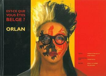 Couverture du livre « Est-Ce Que Vous Etes Belge ? » de Orlan aux éditions Yellow Now