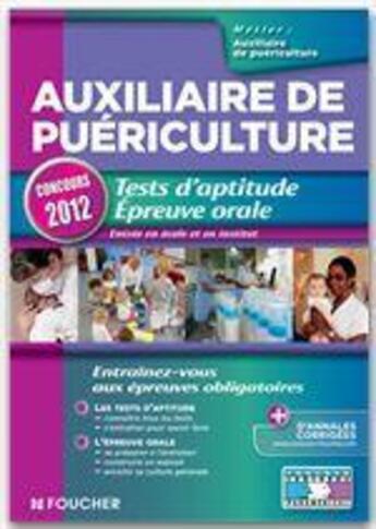 Couverture du livre « Auxiliaire de puériculture ; tests d'aptitude ; épreuve orale ; concours 2012 » de Valerie Beal aux éditions Foucher