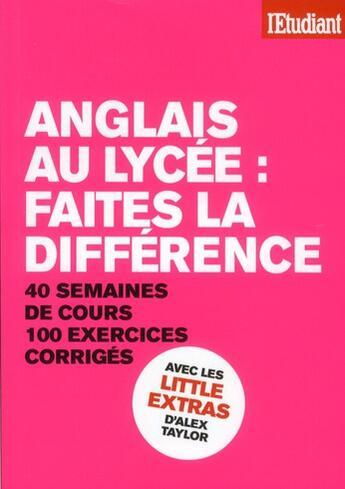 Couverture du livre « Anglais au lycée ; faites la différence » de Gaelle Jolly et Alex Taylor aux éditions L'etudiant