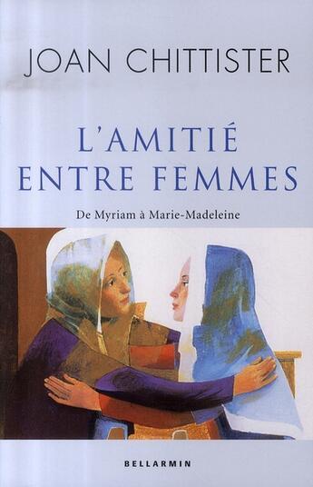 Couverture du livre « L'amitié entre femmes » de Chittister J aux éditions Bellarmin