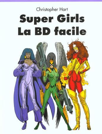 Couverture du livre « Ev-super girls la bd facile » de Christopher Hart aux éditions Taschen
