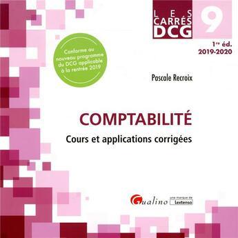 Couverture du livre « DCG 9 ; comptabilité ; cours et applications corrigées (édition 2019/2020) » de Pascale Recroix aux éditions Gualino