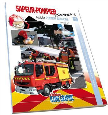 Couverture du livre « Formation des sapeurs-pompiers volontaires ; équipier prompt secours ; module 1 UV 1 » de Collectif aux éditions Icone Graphic