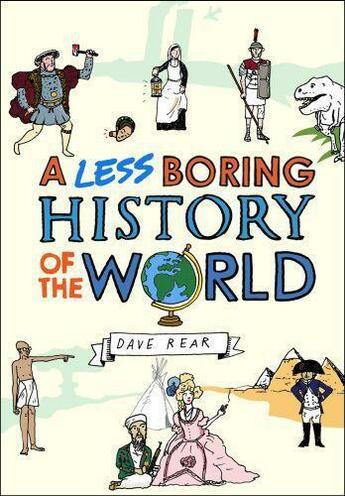 Couverture du livre « A Less Boring History of the World » de Rear Dave aux éditions Random House Digital
